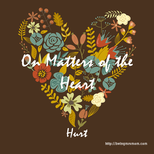 On Matters of the Heart:  The One Who Hurts