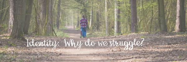Being Mrs. Mom Identity Why we struggle