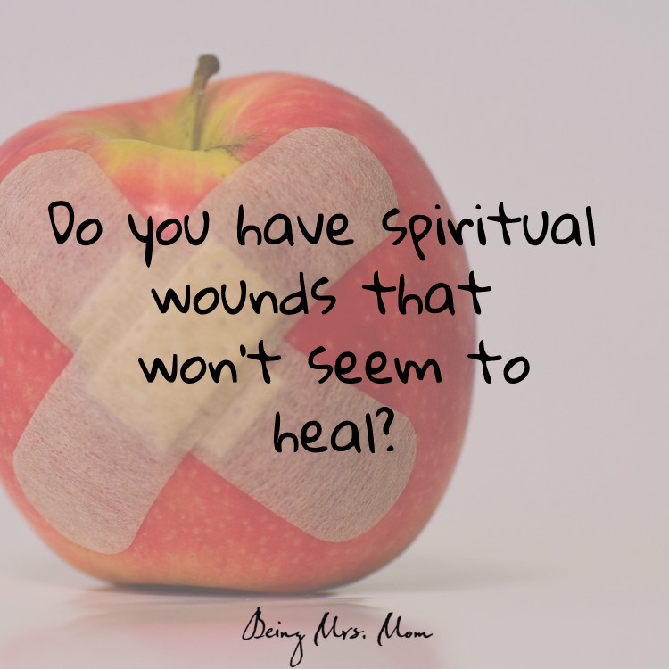 Do you have a spiritual wound that won't seem to go away?