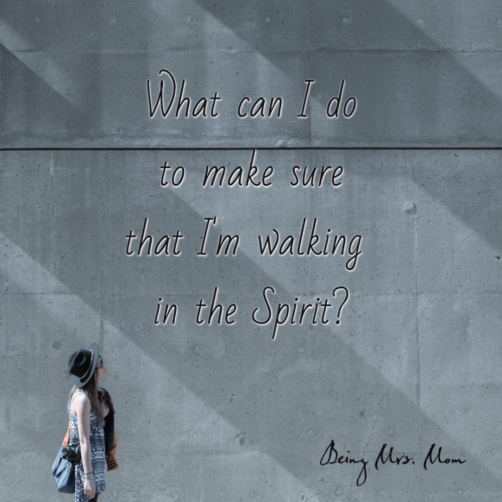 3 Practical Things a 21st Century Woman Can Do to Make Sure She is Walking in the Spirit