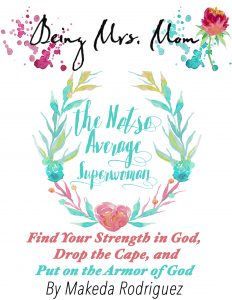 Being Mrs. Mom the Not So Average Superwoman Book Cover