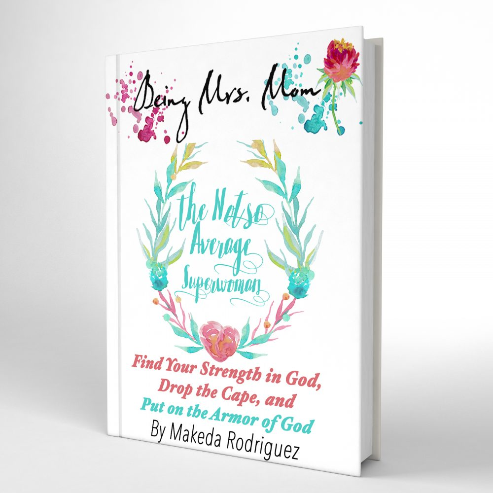 Prayers for Strength: An Excerpt from Being Mrs. Mom the Not So Average Superwoman