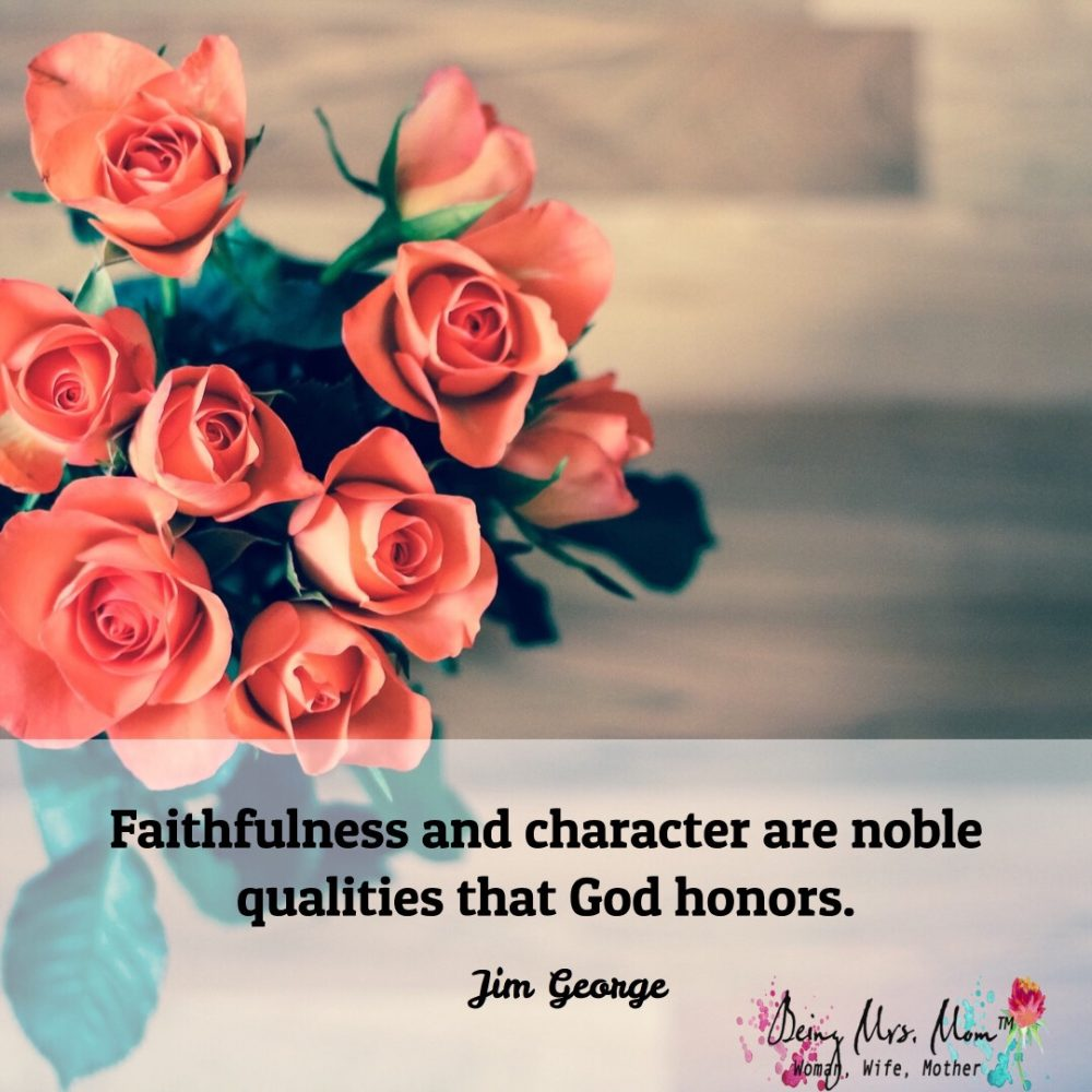 Remember to Be a Woman of Character and Faith