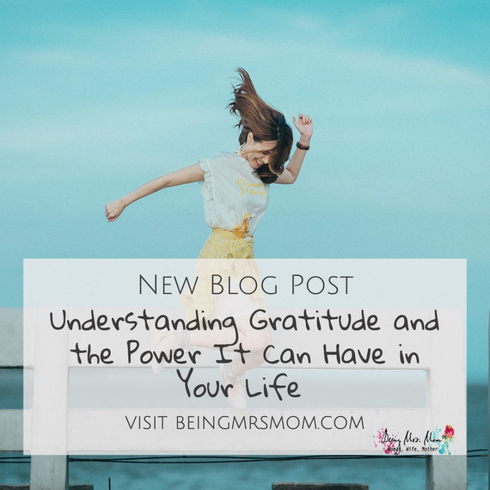 Understanding Gratitude and the Power It Can Have in Your Life